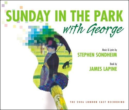 Sunday in the Park with George [2006 London Revival Cast]