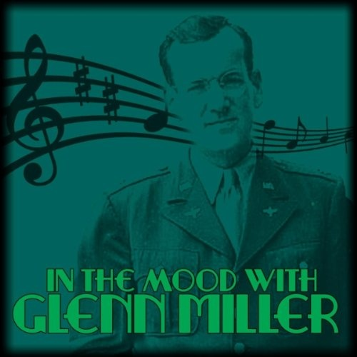 In the Mood with Glenn Miller: Best of the Big Band Era[BMG]