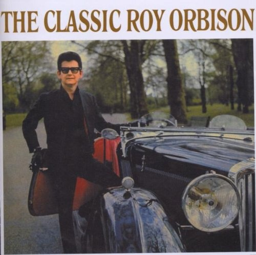 Roy Orbison - The Classic Roy Orbison + Cry Softly Lonely One
