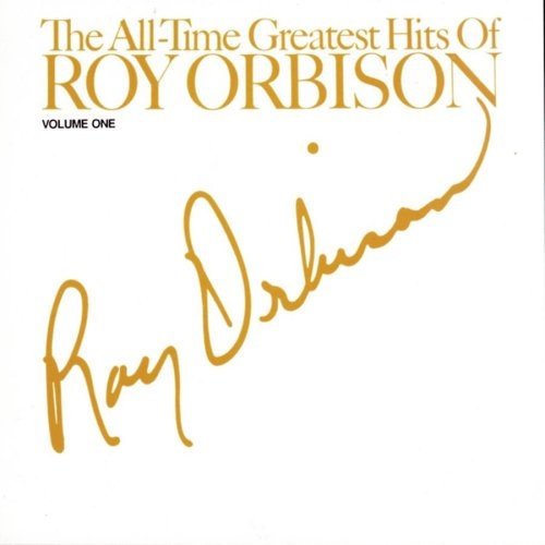 The All-Time Greatest Hits of Roy Orbison, Vol. 1