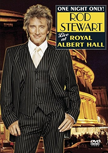 One Night Only: Rod Stewart Live at Royal Albert Hall