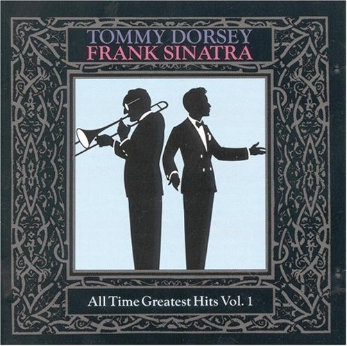 All-Time Greatest Dorsey/Sinatra Hits, Vol. 1-4