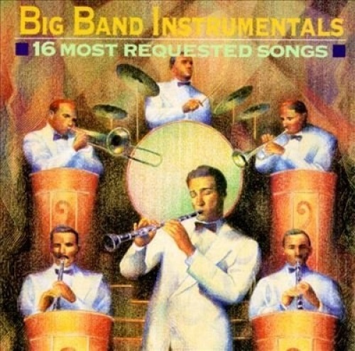 Big Band Instrumentals: 16 Most Requested Songs