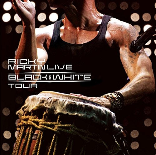 Ricky Martin Live: Black and White Tour