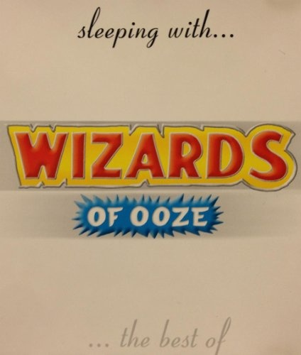 Wizards of Ooze [ep]