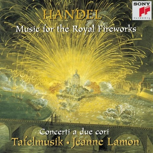 Handel: Music for the Royal Fireworks; Concerti a Due Cori