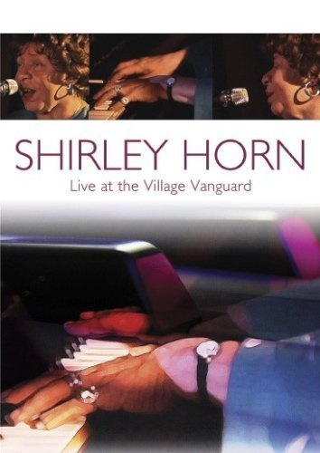 Shirley Horn 1991 (2006) Live at The Village...