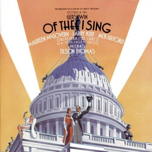 Gershwin: Of Thee I Sing/Let 'em Eat Cake