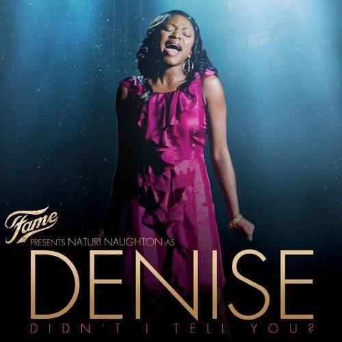 Fame Presents Naturi Naughton as Denise: Didn't I Tell You?
