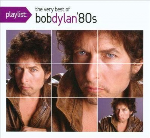Playlist: The Very Best of Bob Dylan '80s