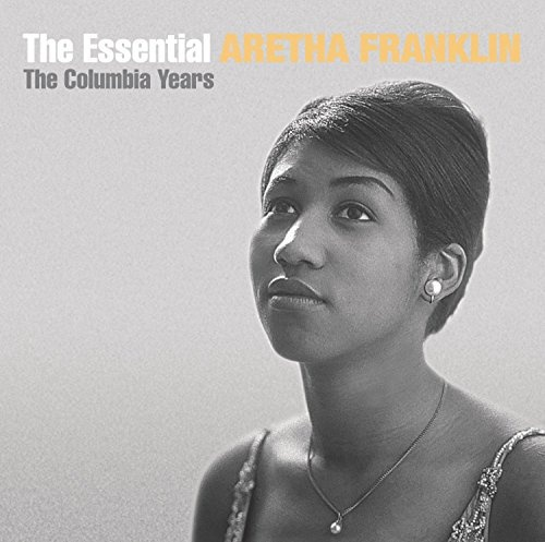 The Essential Aretha Franklin: The Columbia Years