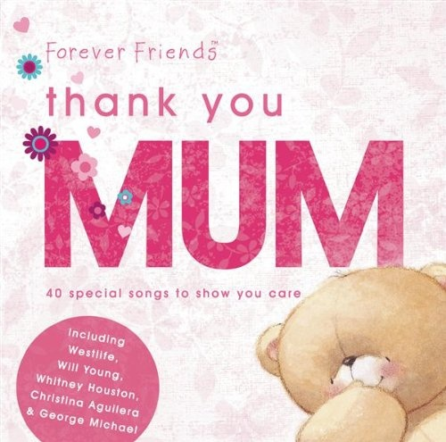 Forever Friends: Thank You Mum