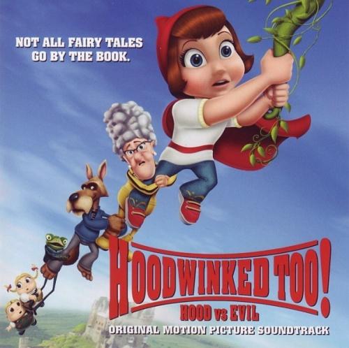 Hoodwinked Too! Hood vs. Evil [Original Soundtrack]