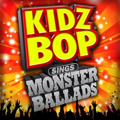 Kidz Bop Kids Kidz Bop Sings Monster Ballads Songs