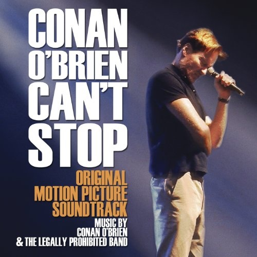 Conan O'Brien Can't Stop [Original Motion Picture Soundtrack]