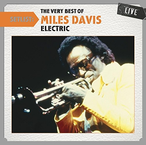 Setlist: The Very Best of Miles Davis (Electric) Live