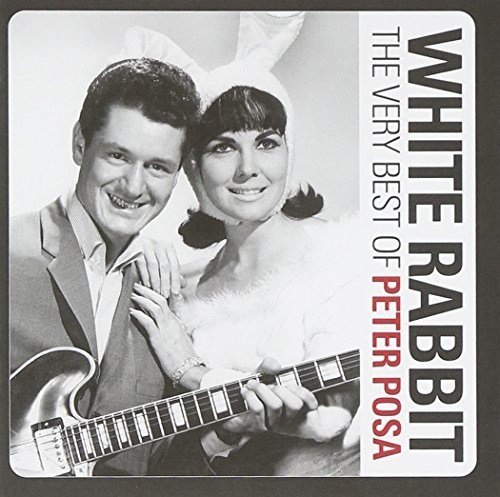 White Rabbit: The Very Best of Peter Posa