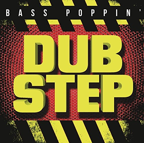 Bass Poppin Dub Step