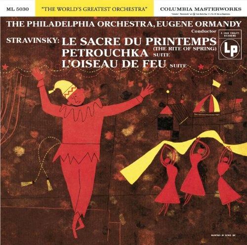 Stravinsky: Le Sacre du Printemps; Petrouchka; L'Oiseau de Feu