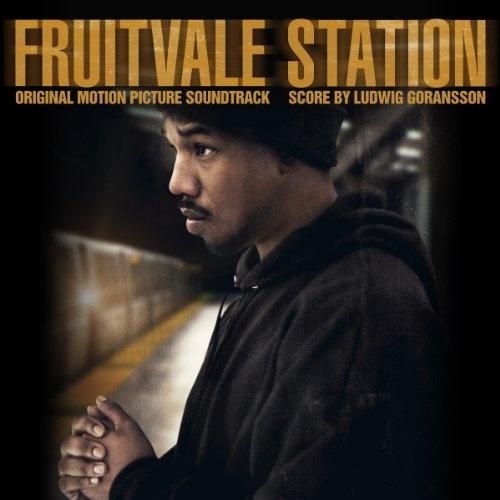 Fruitvale Station [Original Motion Picture Soundtrack]