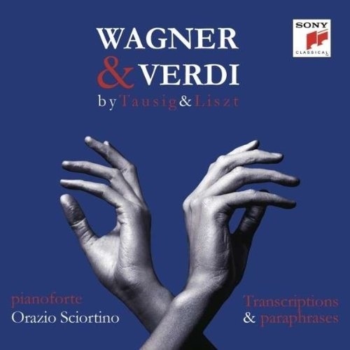 Wagner & Verdi by Tausig & Liszt: Transcriptions & Paraphrases