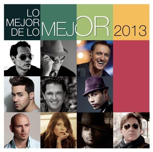 Lo  Mejor De Lo Mejor: 2013