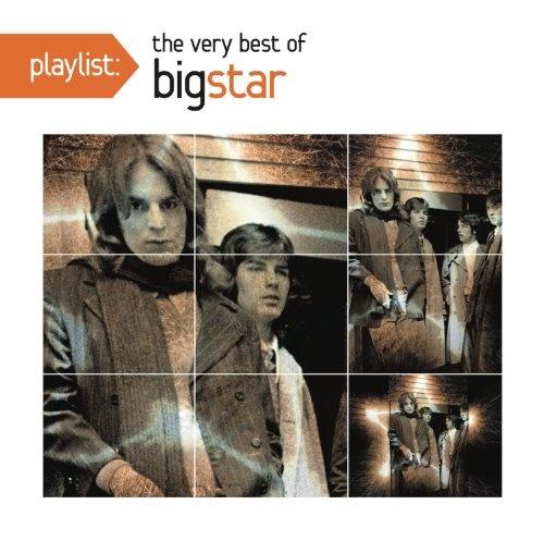 Playlist: The Very Best of Big Star (1972-2005)