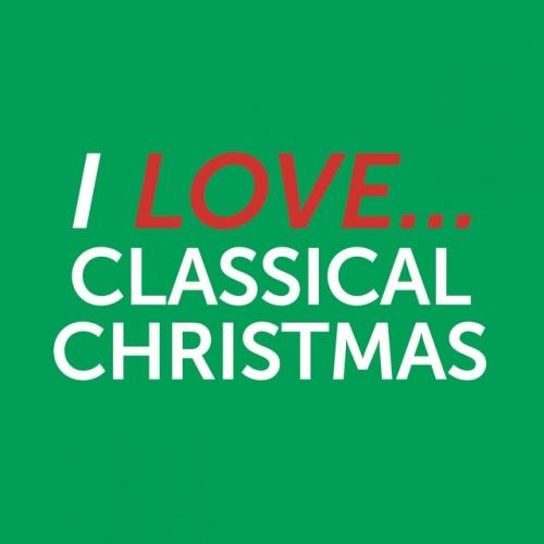 I Love Classical Christmas