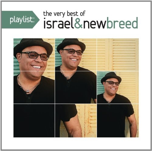 Playlist: The Very Best of Israel & New Breed