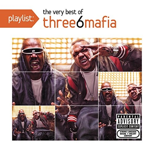 Playlist: The Very Best of Three 6 Mafia