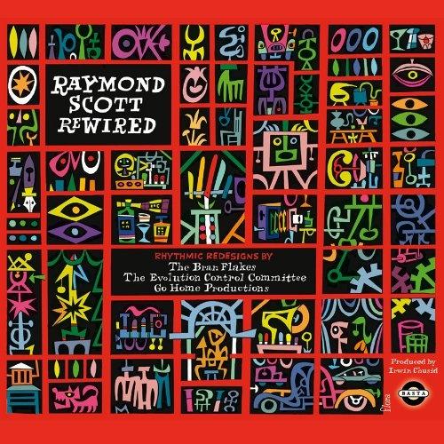 Raymond Scott Rewired: Rhythmic Redesigns