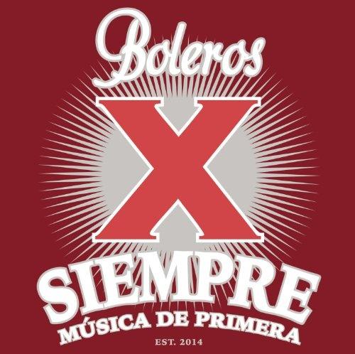 Boleros X Siempre: Música De Primera