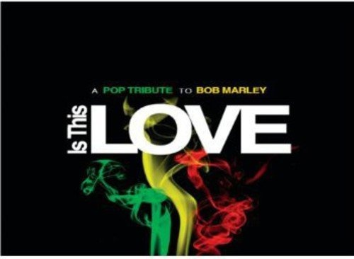 Is This Love: A Pop Tribute To Bob Marly