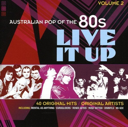 Live It Up: Australian Pop of the 80s, Vol. 2