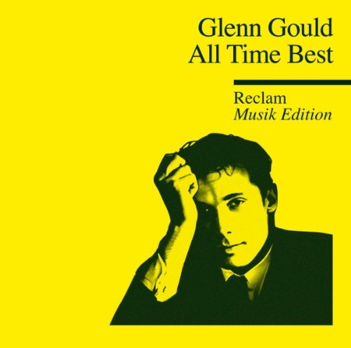 Glenn Gould:  All Time Best