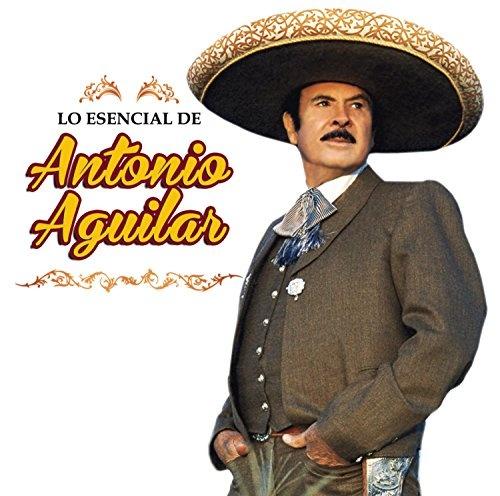 Lo Esencial de Antonio Aguilar