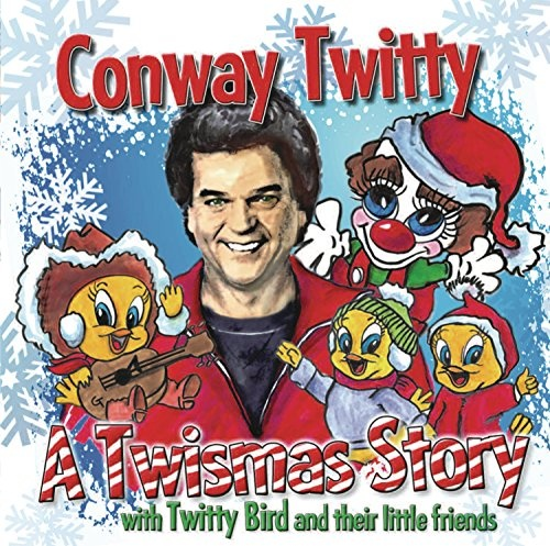 A Twistmas Story: Conway Twitty with Twitty Bird and Their Little Friends