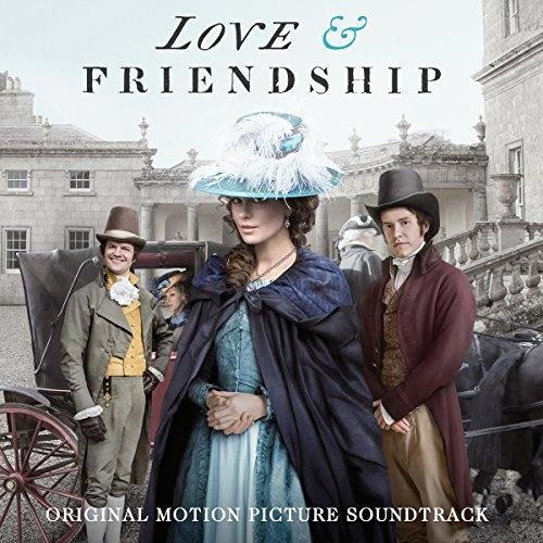 Love & Friendship [Original Motion Picture Soundtrack ...