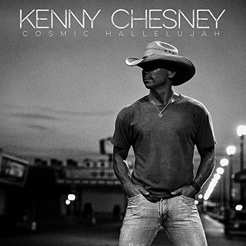 Cosmic hallelujah / Kenny Chesney.