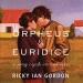 Ricky Ian Gordon: Orpheus & Euridice