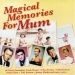 Magical Memories for Mum