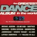 Greatest Dance Album in the World [Sony]