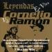 Leyendas: Cornelio vs. Ramón en Vivo