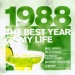 The Best Year of My Life: 1988