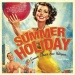 Summer Holiday: 40 Summer Classics from Yesteryear