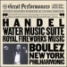 Handel: Water Music Suite; Royal Fireworks Music