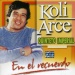 Koli Arce en el Recuerdo