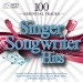 100 Essential Tracks: Singer-Songwriter Hits