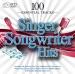 100 Essential Tracks: Singer-Songwriter Hits