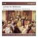 Ludwig van Beethoven: The Piano Concertos; The Violin Concerto; The Cello Sonatas